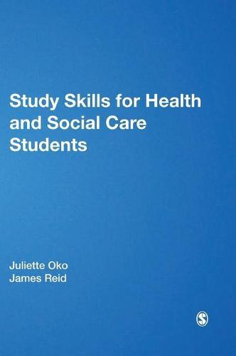 Study Skills for Health and Social Care Students - Achieving a Health and Social Care Foundation Degree Series (Hardback)