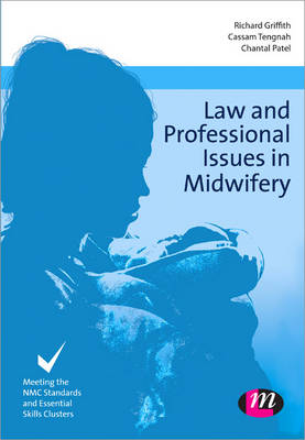 Law and Professional Issues in Midwifery - Transforming Midwifery Practice Series (Paperback)