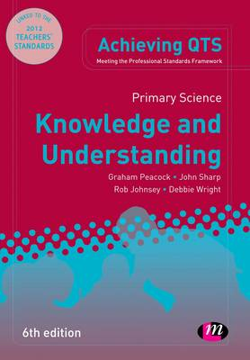 Primary Science: Knowledge and Understanding - Achieving QTS Series (Paperback)