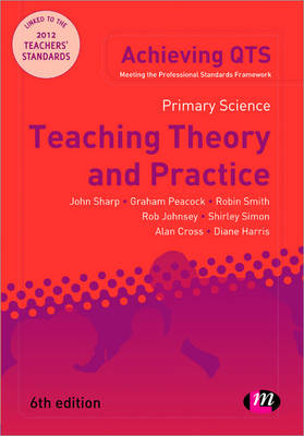 Primary Science: Teaching Theory and Practice - Achieving QTS Series (Paperback)