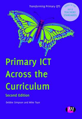 Primary ICT Across the Curriculum - Transforming Primary QTS Series (Paperback)