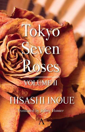 Tokyo Seven Roses: Volume II (Hardback)
