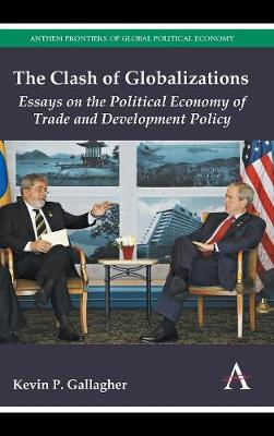 The Clash of Globalizations: Essays on the Political Economy of Trade and Development Policy (Hardback)