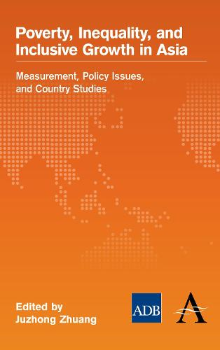 Poverty, Inequality, and Inclusive Growth in Asia: Measurement, Policy Issues, and Country Studies - The Anthem-Asian Development Bank Series (Paperback)