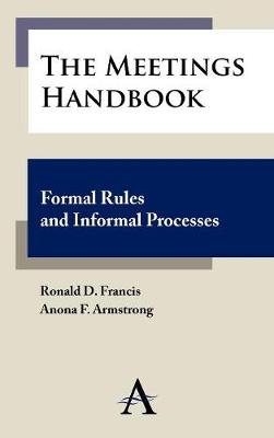 The Meetings Handbook: Formal Rules and Informal Processes (Hardback)