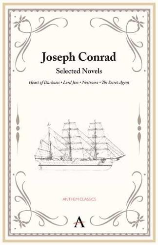 Joseph Conrad: Selected Novels - Anthem Classics Deluxe Edition (Paperback)