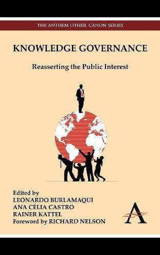 Knowledge Governance: Reasserting the Public Interest - Anthem Other Canon Economics (Hardback)