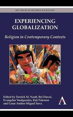 Experiencing Globalization: Religion in Contemporary Contexts - Key Issues in Modern Sociology (Hardback)