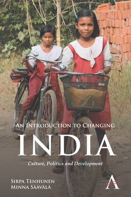 An Introduction to Changing India: Culture, Politics and Development - Anthem South Asian Studies (Paperback)