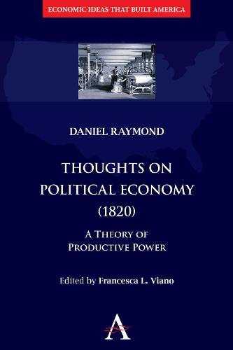 Thoughts on Political Economy (1820): A Theory of Productive Power - Economic Ideas that Built America (Hardback)