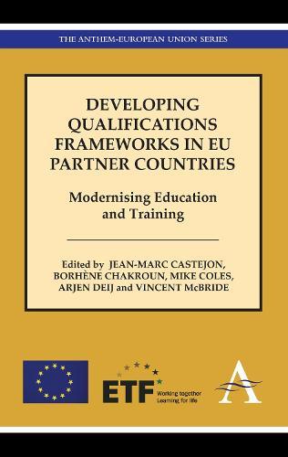 Developing Qualifications Frameworks in EU Partner Countries: Modernising Education and Training - Anthem European Studies (Hardback)