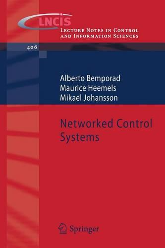 Networked Control Systems - Lecture Notes in Control and Information Sciences 406 (Paperback)