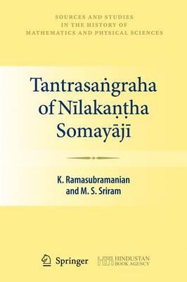 Tantrasangraha of Nilakantha Somayaji - Sources and Studies in the History of Mathematics and Physical Sciences (Hardback)