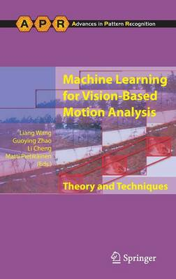Machine Learning for Vision-Based Motion Analysis: Theory and Techniques - Advances in Computer Vision and Pattern Recognition (Hardback)
