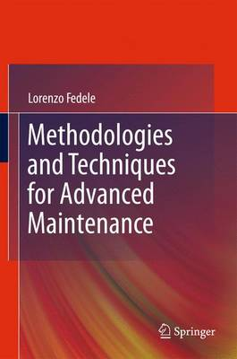 Methodologies and Techniques for Advanced Maintenance (Hardback)