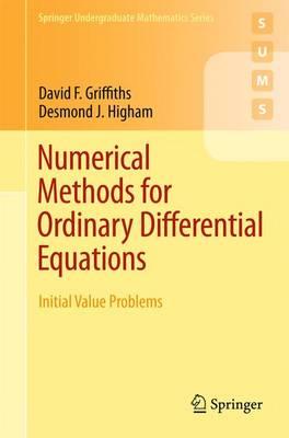 Numerical Methods for Ordinary Differential Equations: Initial Value Problems - Springer Undergraduate Mathematics Series (Paperback)