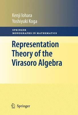 Representation Theory of the Virasoro Algebra - Springer Monographs in Mathematics (Hardback)