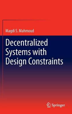 Decentralized Systems with Design Constraints (Hardback)