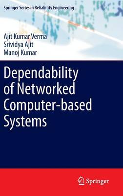Dependability of Networked Computer-based Systems - Springer Series in Reliability Engineering (Hardback)