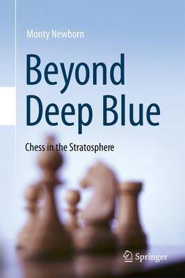 Beyond Deep Blue: Chess in the Stratosphere (Hardback)
