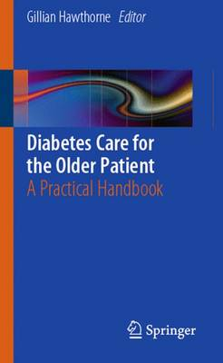 Diabetes Care for the Older Patient: A Practical Handbook (Paperback)
