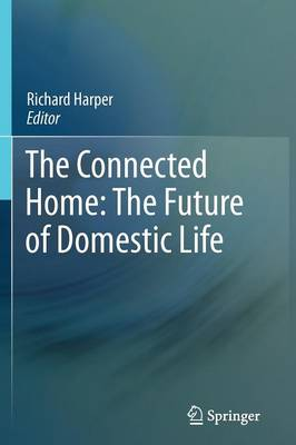 The Connected Home: The Future of Domestic Life (Paperback)