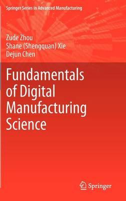 Fundamentals of Digital Manufacturing Science - Springer Series in Advanced Manufacturing (Hardback)