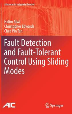 Fault Detection and Fault-Tolerant Control Using Sliding Modes - Advances in Industrial Control (Hardback)