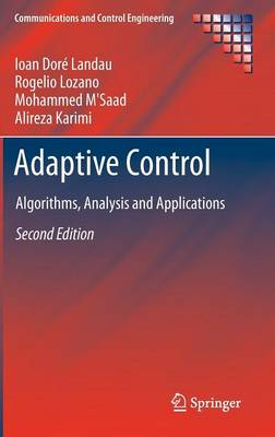 Adaptive Control: Algorithms, Analysis and Applications - Communications and Control Engineering