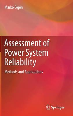 Assessment of Power System Reliability: Methods and Applications (Hardback)