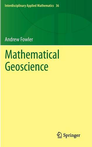 Mathematical Geoscience - Interdisciplinary Applied Mathematics 36 (Hardback)
