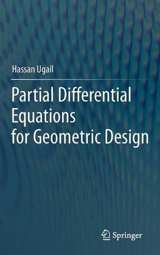 Partial Differential Equations for Geometric Design (Hardback)