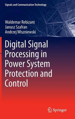 Digital Signal Processing in Power System Protection and Control - Signals and Communication Technology (Hardback)