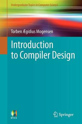 Introduction to Compiler Design - Undergraduate Topics in Computer Science (Paperback)