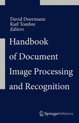 Handbook of Document Image Processing and Recognition - Handbook of Document Image Processing and Recognition (Hardback)