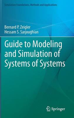 Guide to Modeling and Simulation of Systems of Systems - Simulation Foundations, Methods and Applications (Hardback)