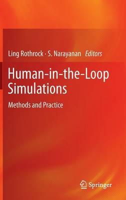 Human-in-the-Loop Simulations: Methods and Practice (Hardback)