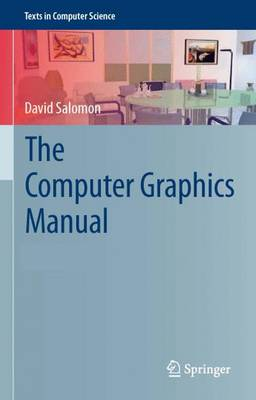 The Computer Graphics Manual - Texts in Computer Science (Hardback)