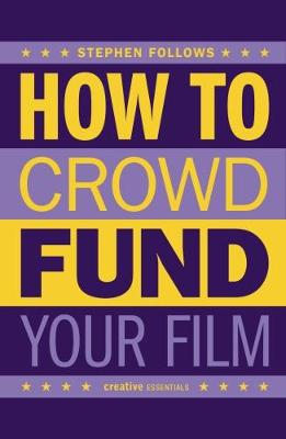 How To Crowdfund Your Film (Paperback)