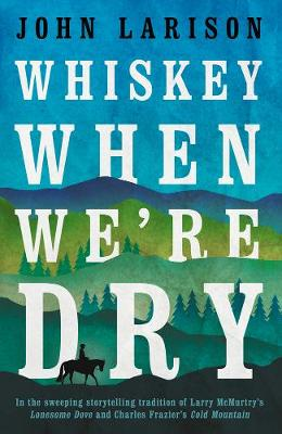 Whiskey When We're Dry (Paperback)