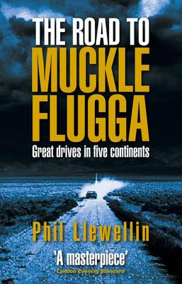 The Road to Muckle Flugga: Great Drives in Five Continents (Paperback)
