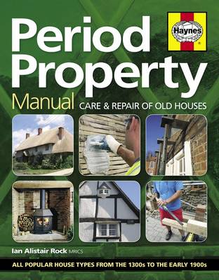 Period Property Manual: Care and Repair of Old Houses (Hardback)