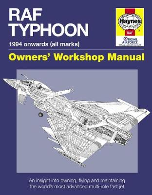 RAF Typhoon Manual: An insight into owning, flying and maintaining the world's most advanced multi-role fast jet (Hardback)