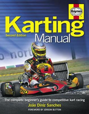 Karting Manual: The complete beginner's guide to competitive kart racing (Hardback)
