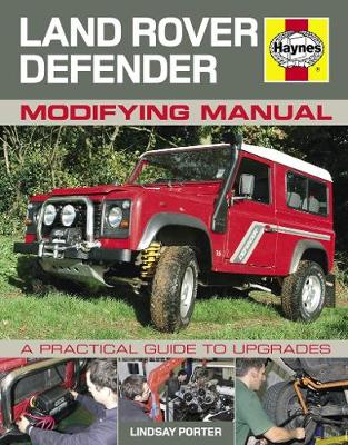 Land Rover Defender Modifying Manual: A practical guide to upgrades (Hardback)