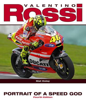 Valentino Rossi: Portrait of a Speed God (Hardback)