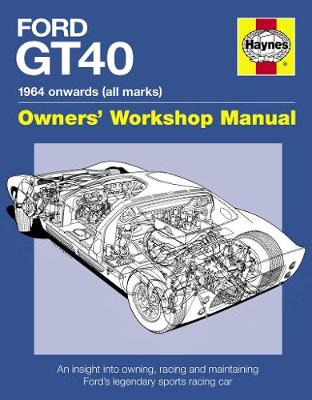 Ford Gt40 Manual: An insight into owning, racing and maintaining Ford's legendary sports racing car (Hardback)