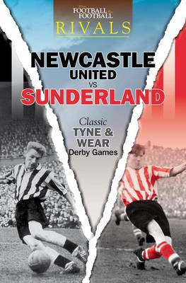 Rivals: Classic Tyne and Wear Derby Games (Paperback)