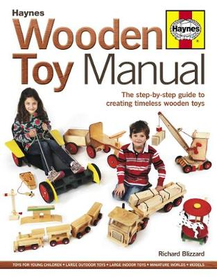 Wooden Toy Manual: The step-by-step guide to creating timeless wooden toys (Hardback)