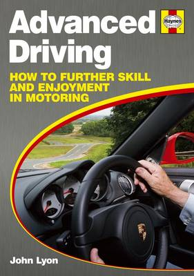 Advanced Driving: How to Further Skill and Enjoyment in Motoring (Paperback)